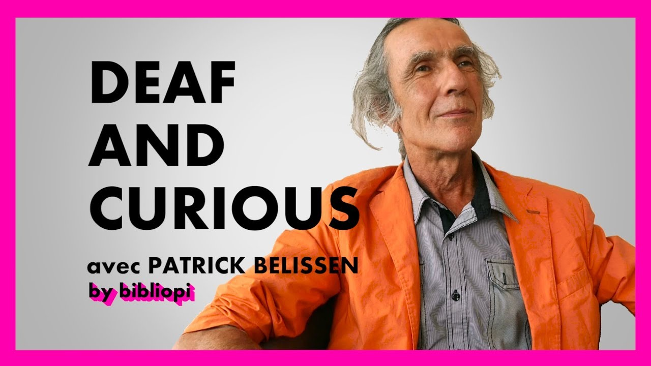 Photo of [bibliopi] DEAF AND CURIOUS #2 Patrick Belissen