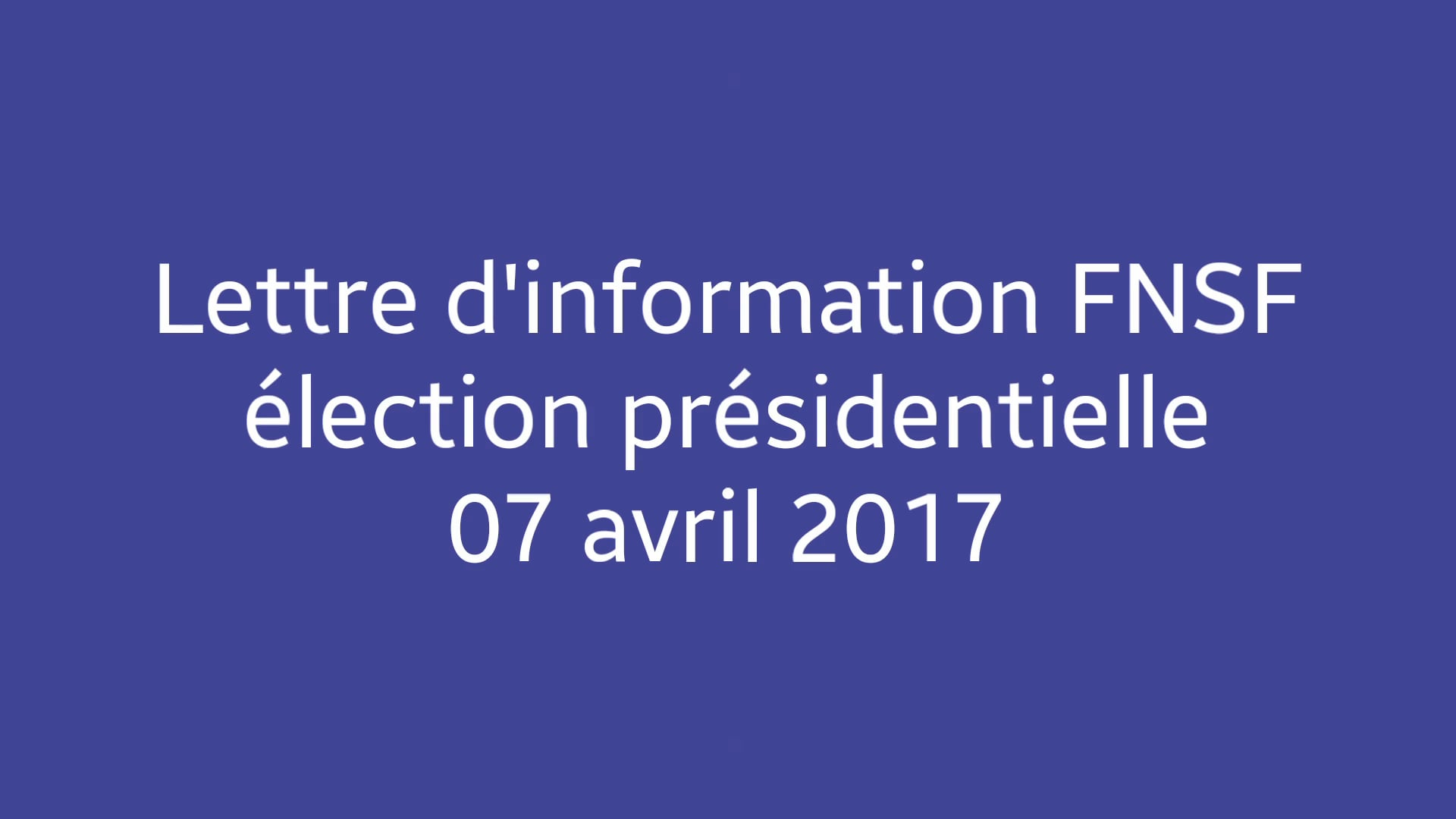 Photo of lettre d'information FNSF – Élection présidentielle 07/04/2017