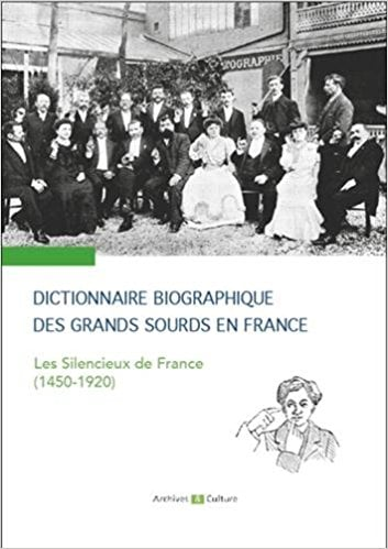 Photo of Dictionnaire biographique des grands sourds en France: Les Silencieux de France (1450-1920)